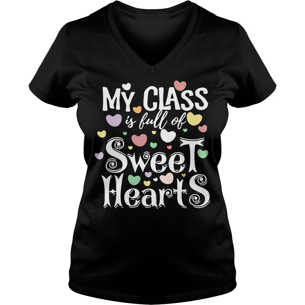 My class is full of Sweet hearts V-neck T-shirt