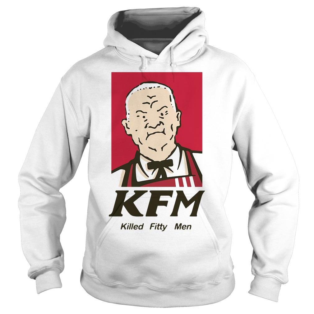 Cotton Hill KFM killed fitty men Hoodie