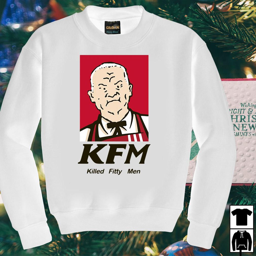 Cotton Hill KFM killed fitty men shirt
