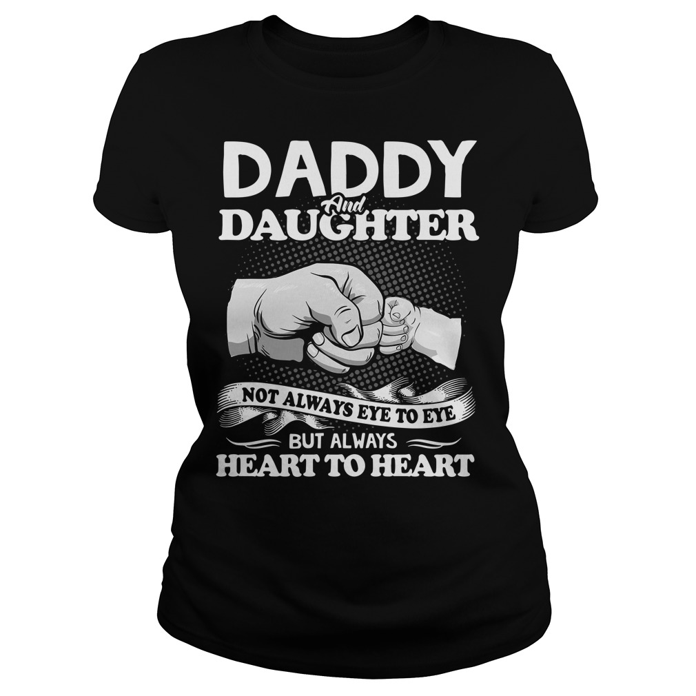 Daddy and Daughter not always eye to eye Ladies Tee