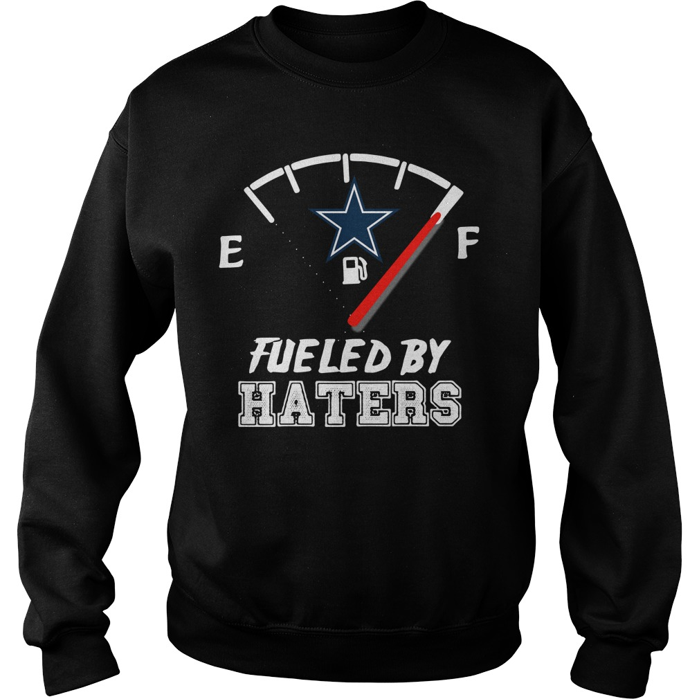Dallas Cowboys fueled by haters Sweater