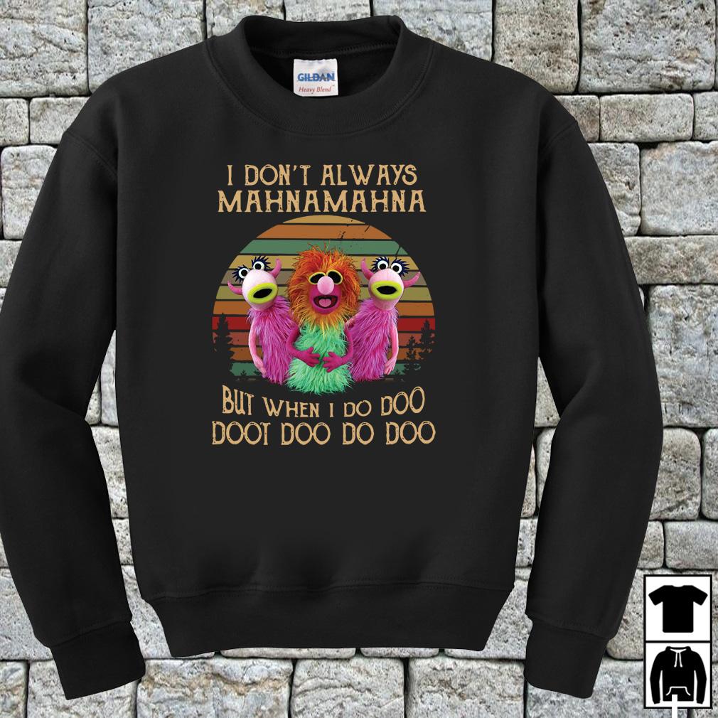 Special I don't always Mahnamahna but when I do doo doot doo do doo vintage shirt