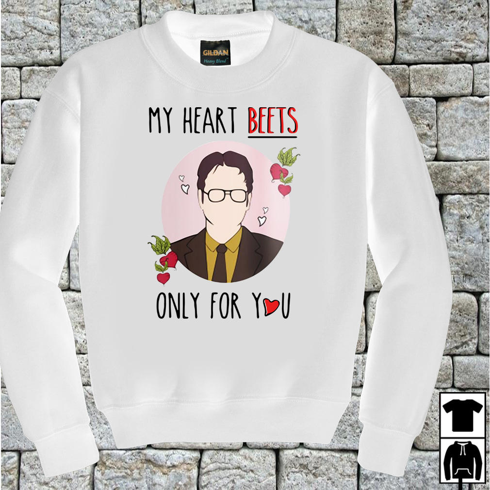 Dwight Schrute my heart beets only for you shirt