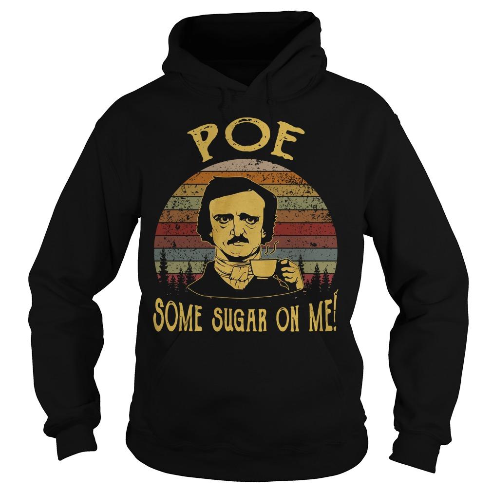 Edgar Allan Poe some sugar on me vintage Hoodie