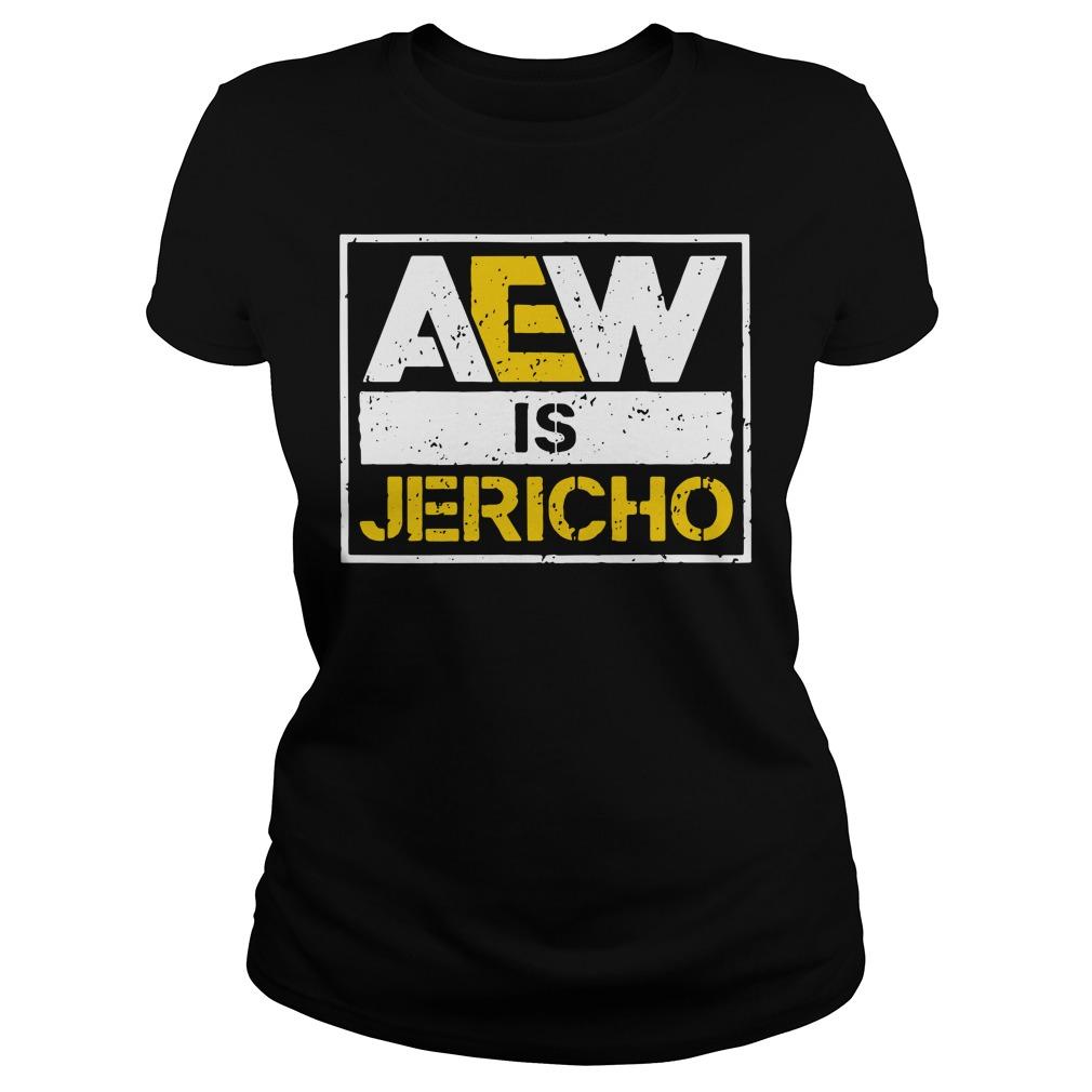All Elite Wrestling AEW is Jericho Ladies tee