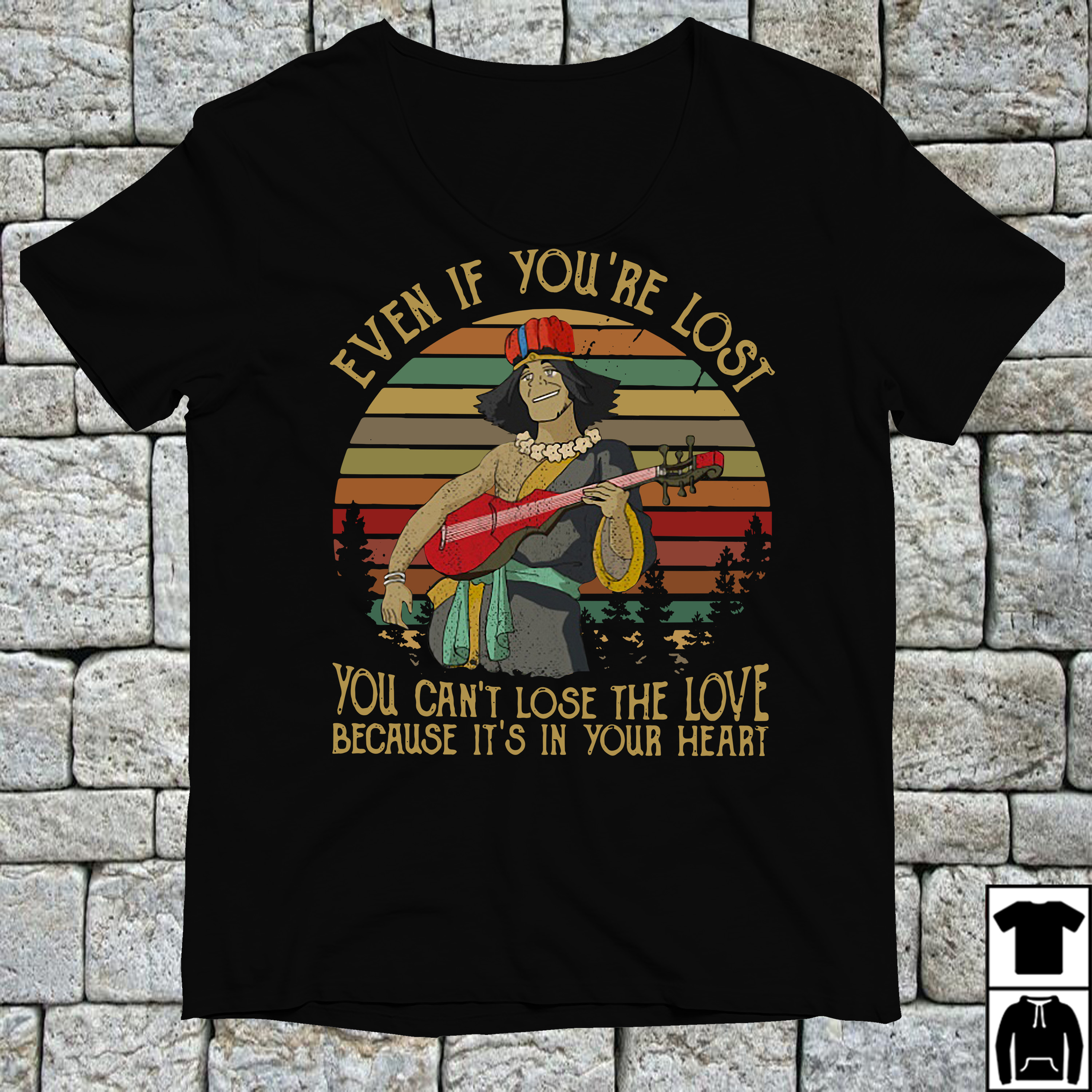 Even if you're lost you can't lose the love because it's in your heart shirt