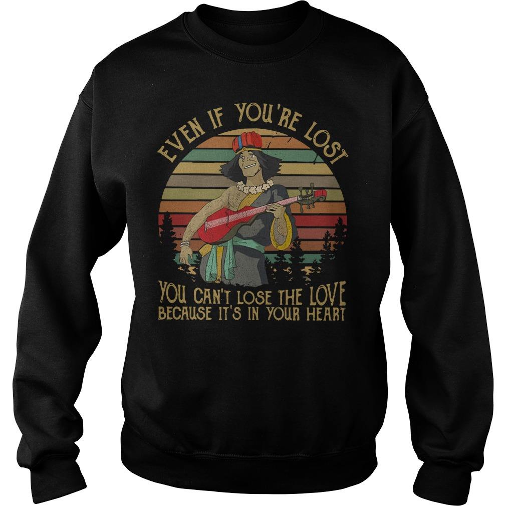 Even if you're lost you can't lose the love because it's in your heart Sweater