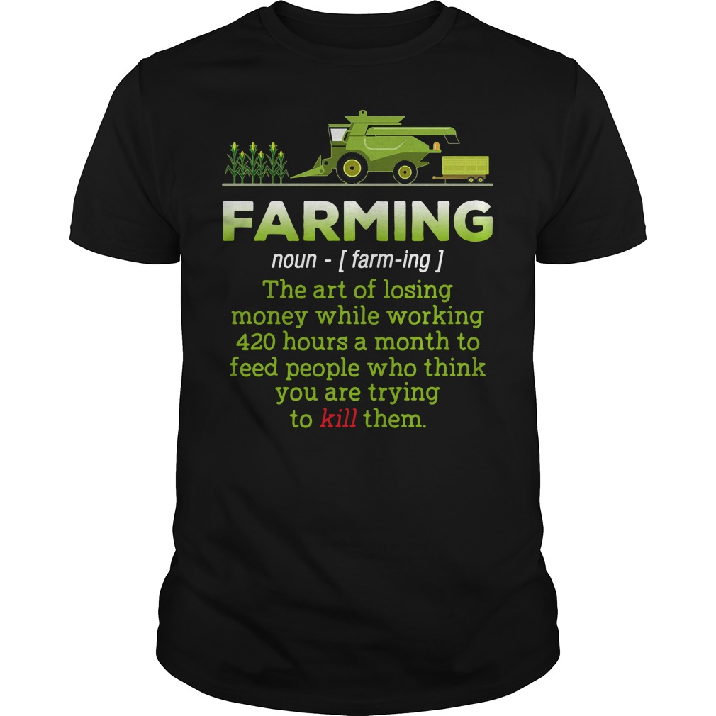 Farming definition meaning the art of losing money Guys Shirt