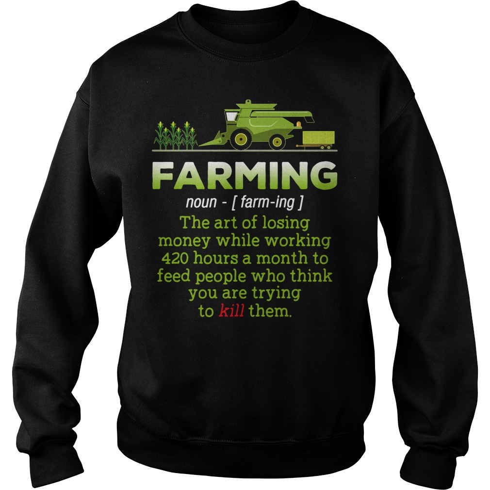 Farming definition meaning the art of losing money Sweater