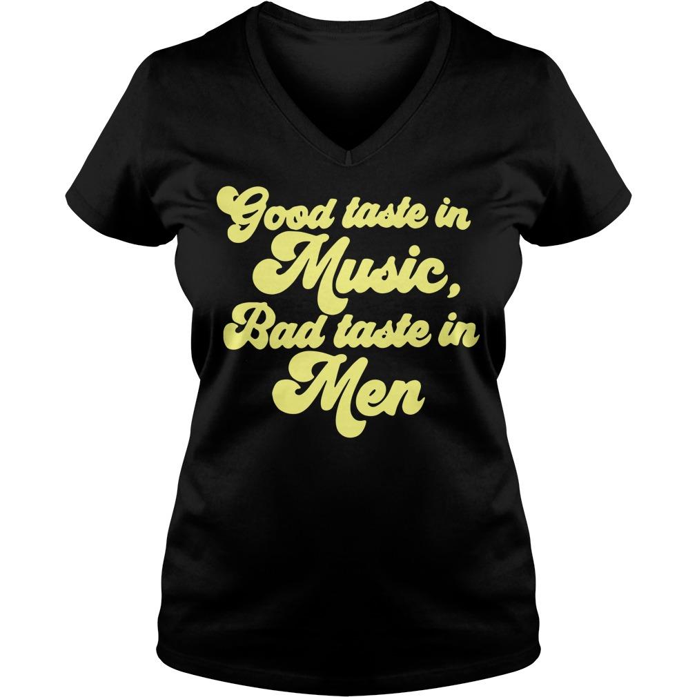 Good taste in music bad taste in men V-neck T-shirt