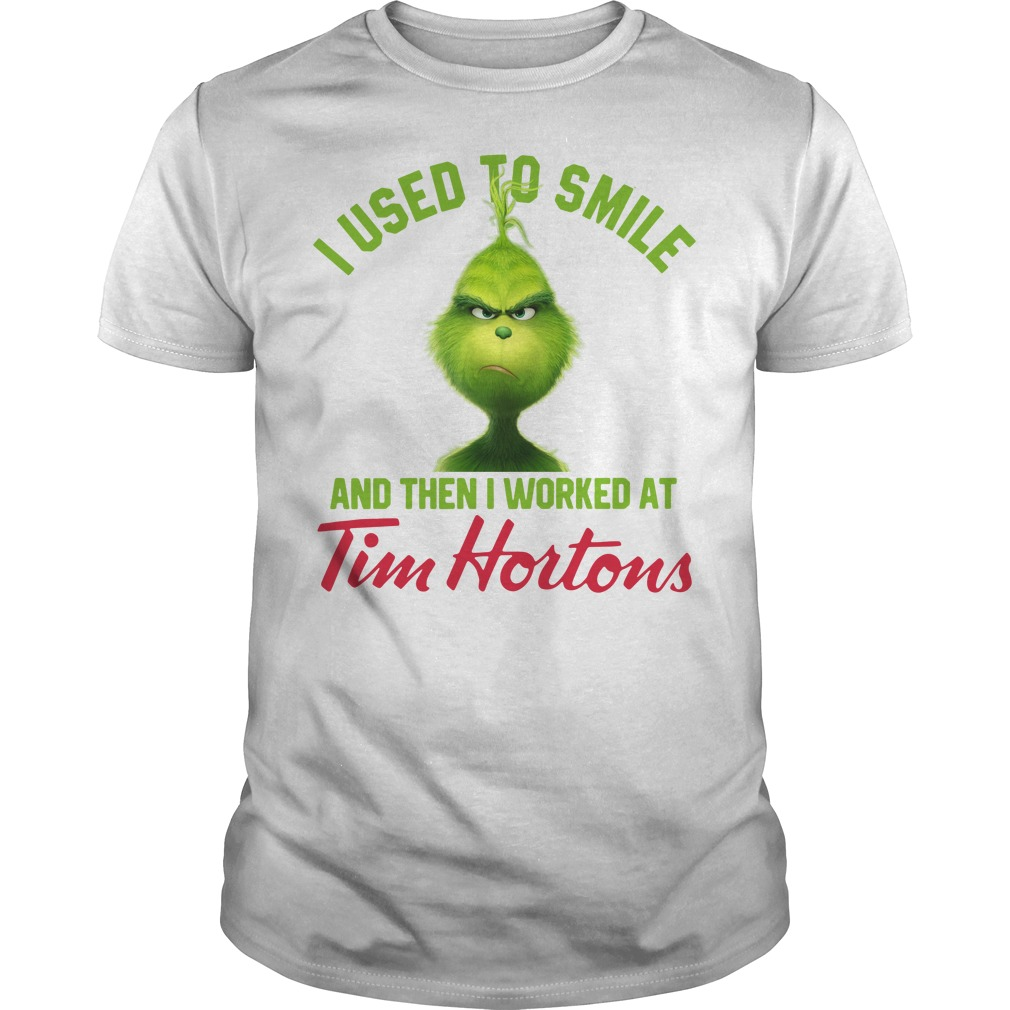 Grinch I used to smile and then I worked at Tim Hortons Guys Shirt