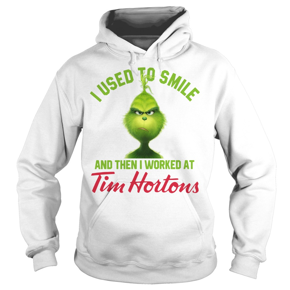Grinch I used to smile and then I worked at Tim Hortons Hoodie