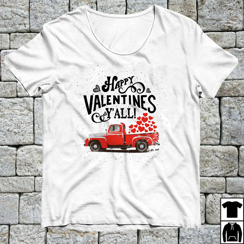 Happy valentines y'all shirt
