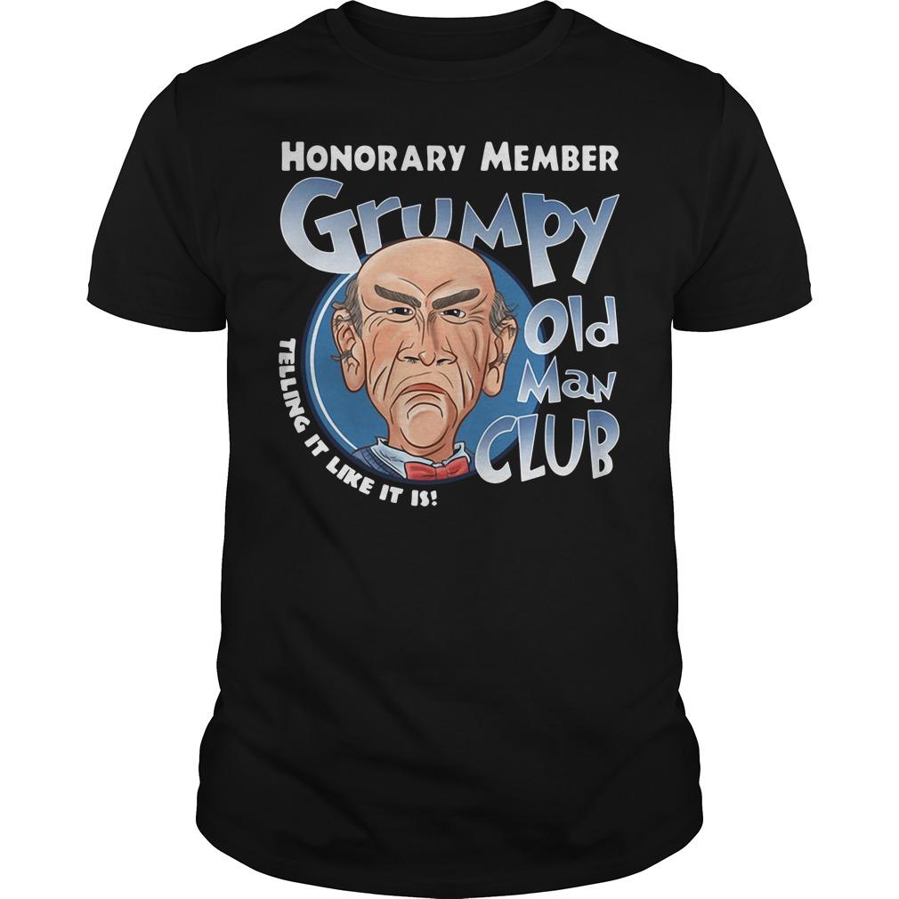 Honorary member Grumpy old man club telling it like it is Guys Shirt