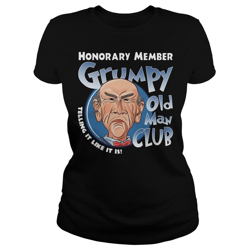 Honorary member Grumpy old man club telling it like it is Ladies Tee