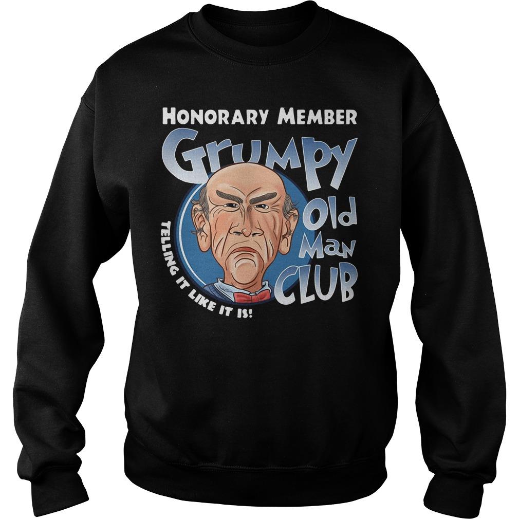 Honorary member Grumpy old man club telling it like it is Sweater