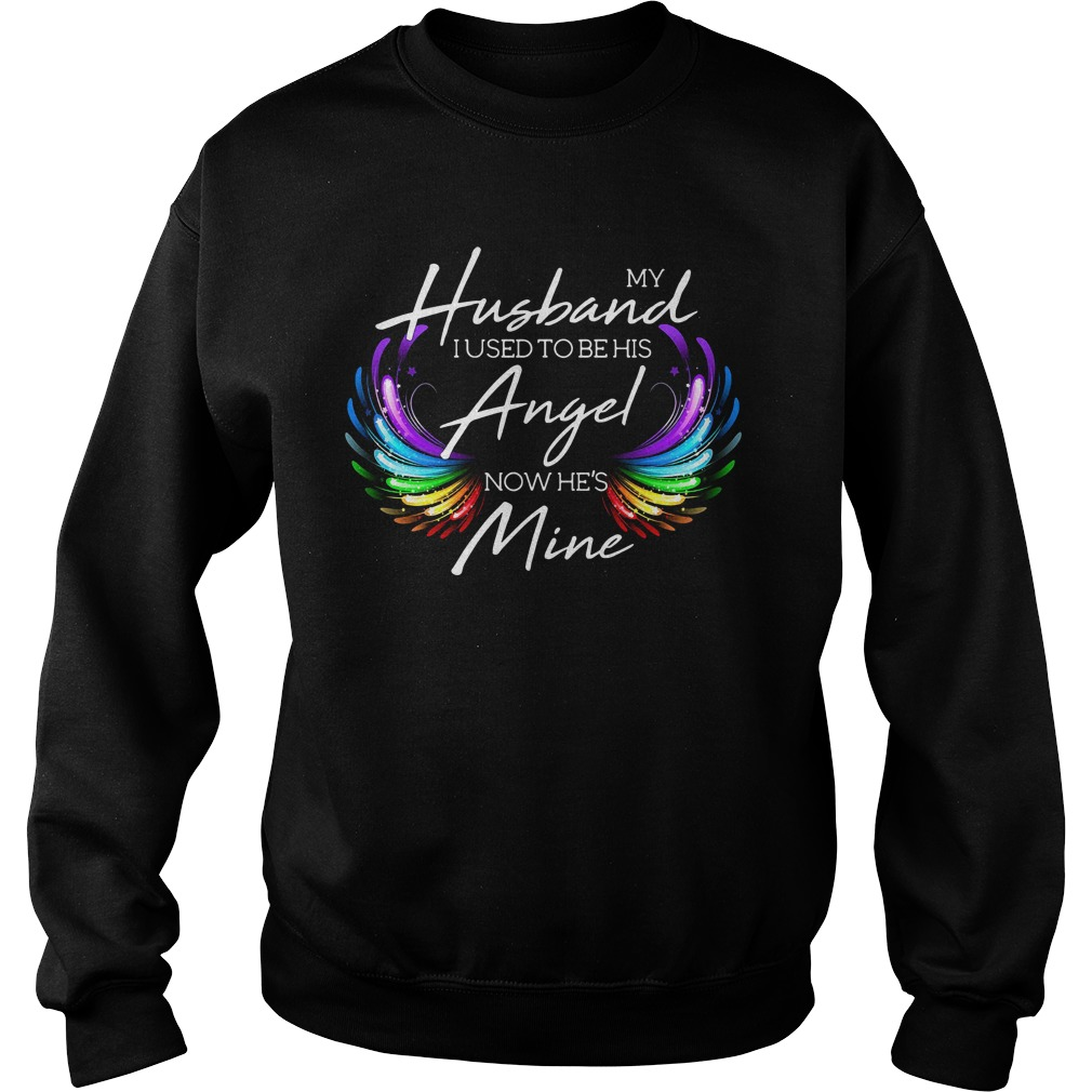 Funny My husband I used to be his Angel now he's mine Sweater