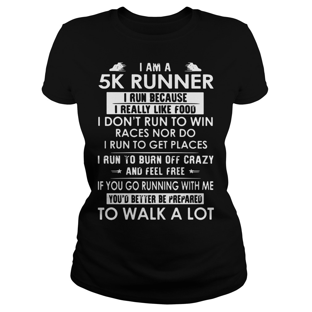 I am a 5K runner I run because I really like food Ladies Tee