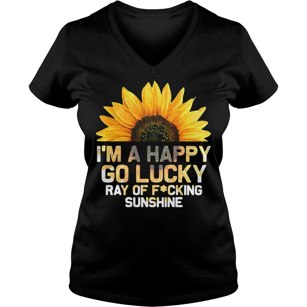 I'm a happy go lucky ray of fucking sunshine V-neck T-shirt