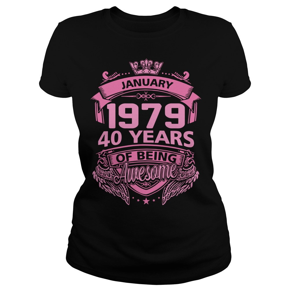 January 1979 40 years of being awesome Ladies Tee