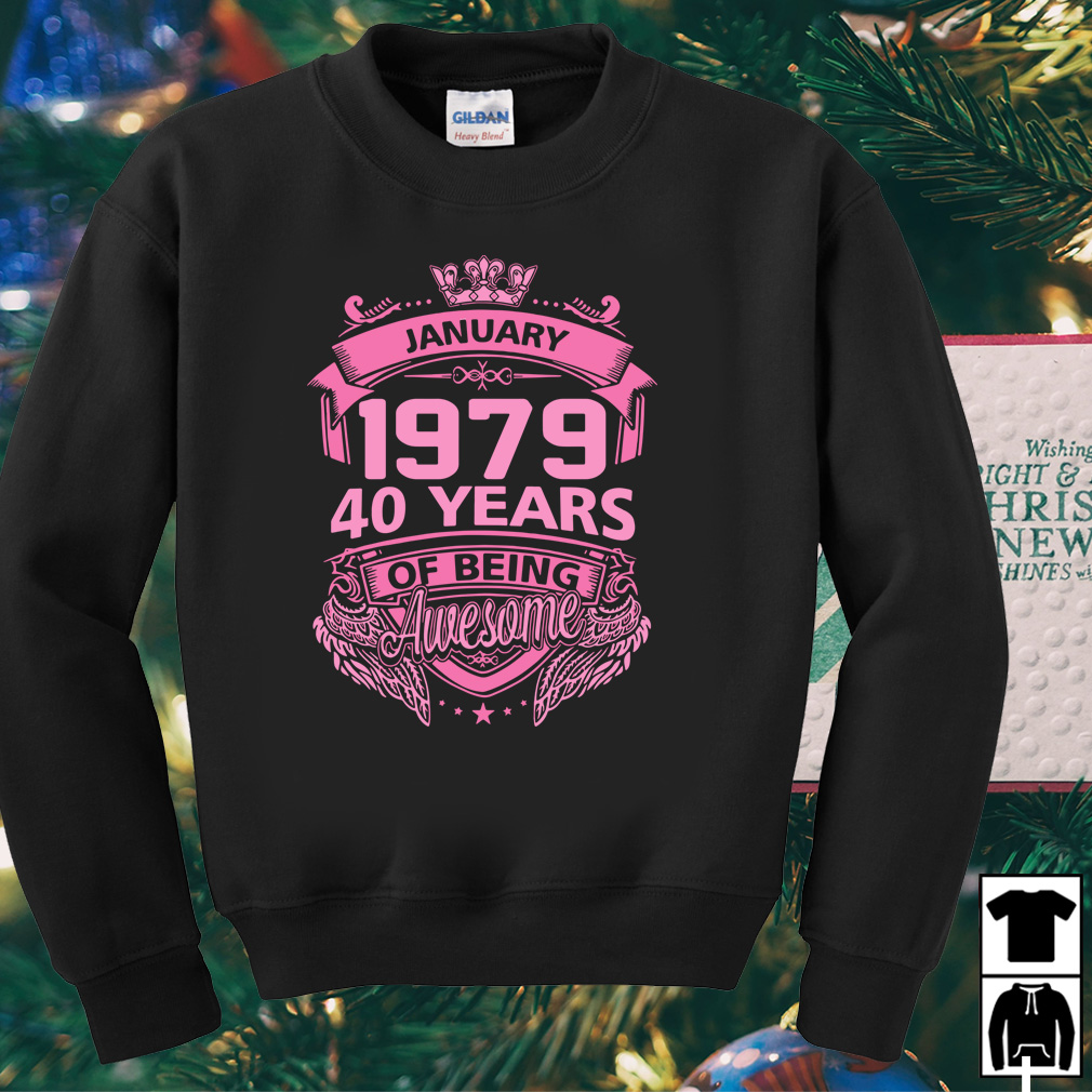 January 1979 40 years of being awesome shirt