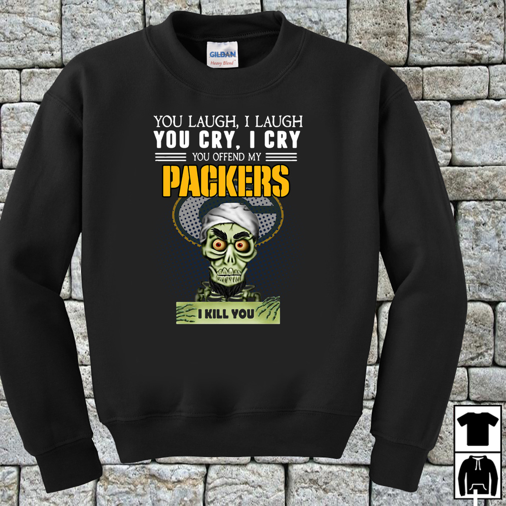 Jeff Dunham you laugh I laugh you cry I cry you offend my Packers shirt
