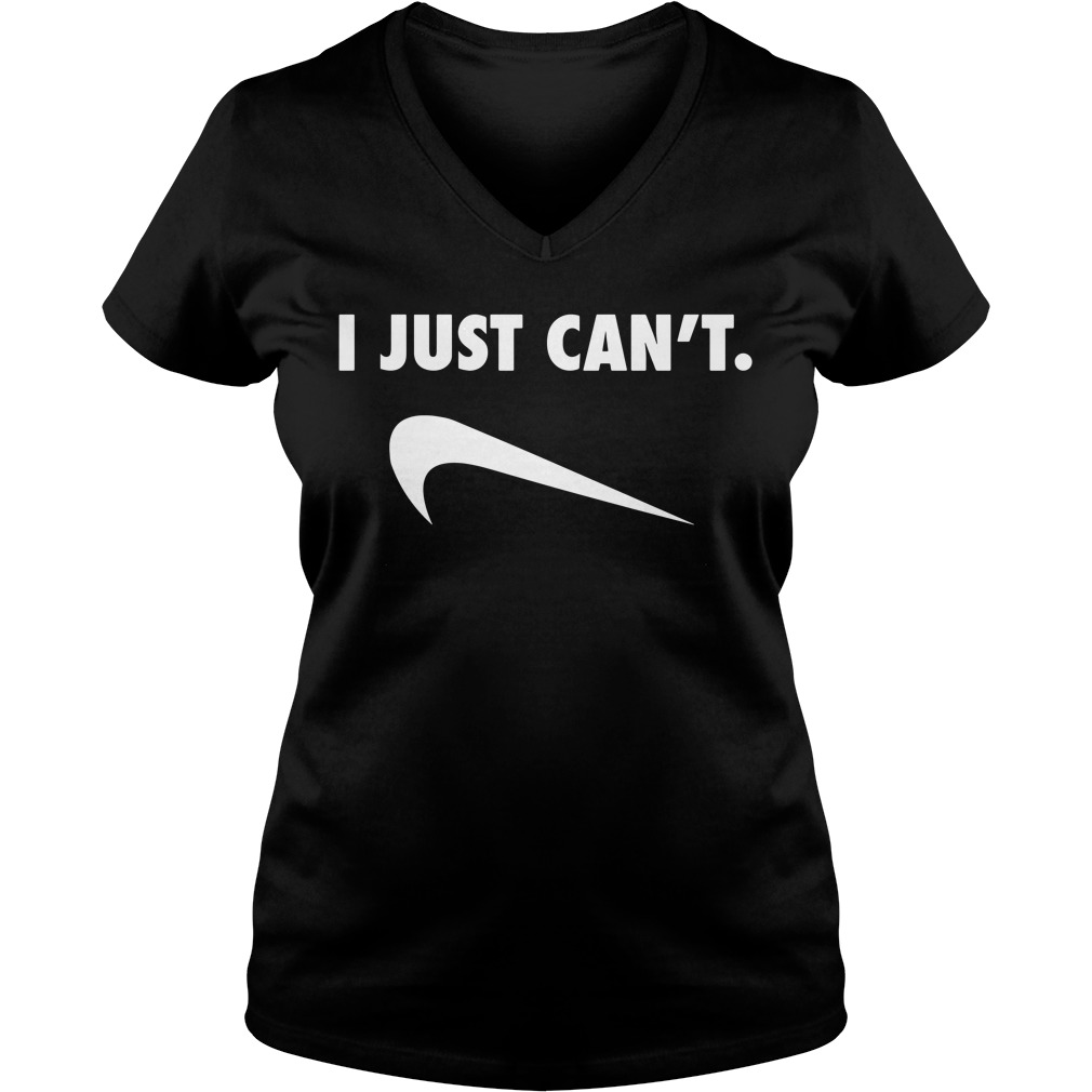 I just can't Nike Parody V-neck T-shirt