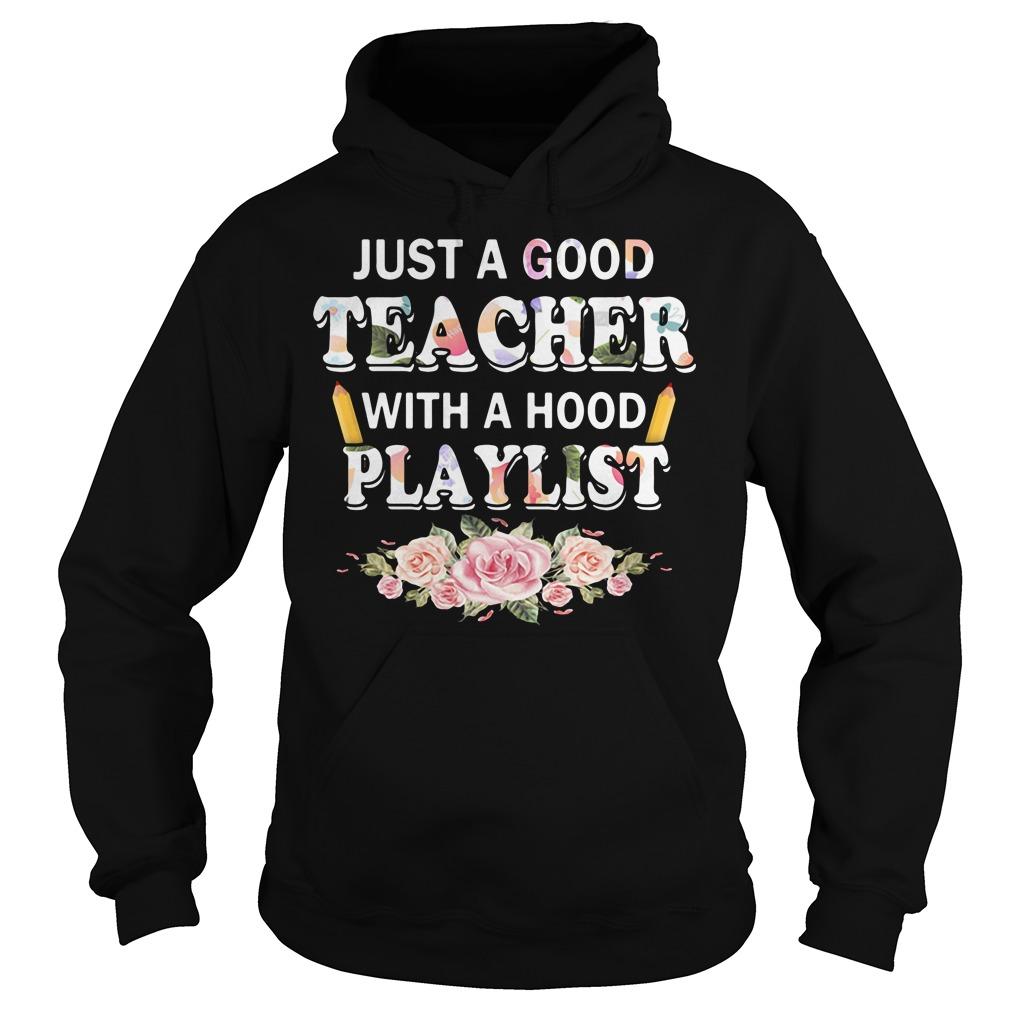 Just a good teacher with a hood playlist Hoodie