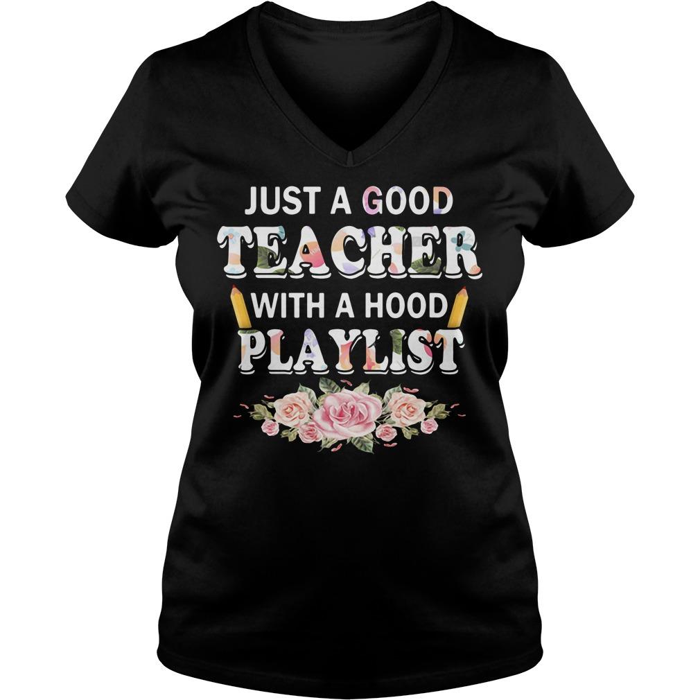 Just a good teacher with a hood playlist V-neck T-shirt