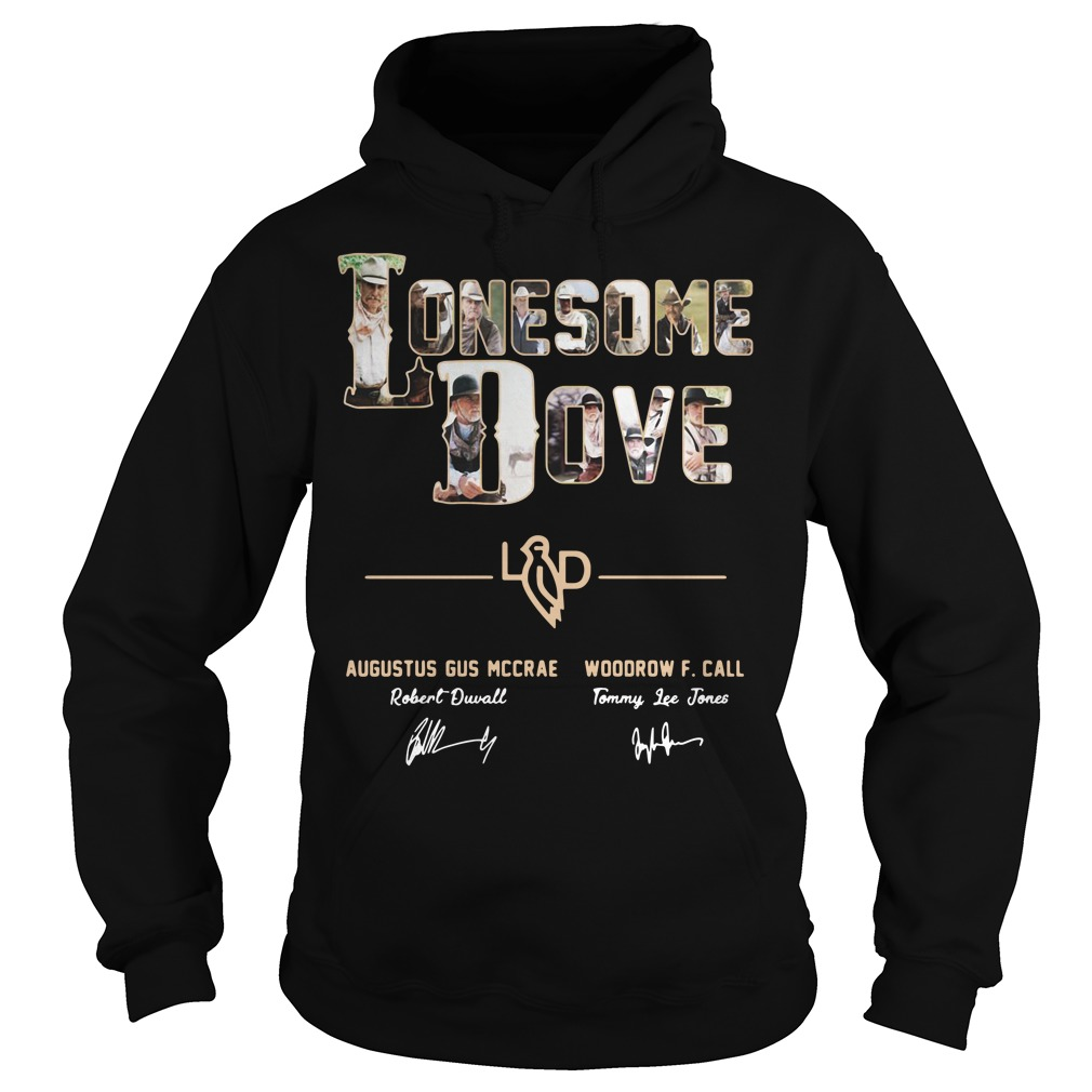 Lonesome dove Augustus Gus Mccrae and Woodrow F Call Hoodie