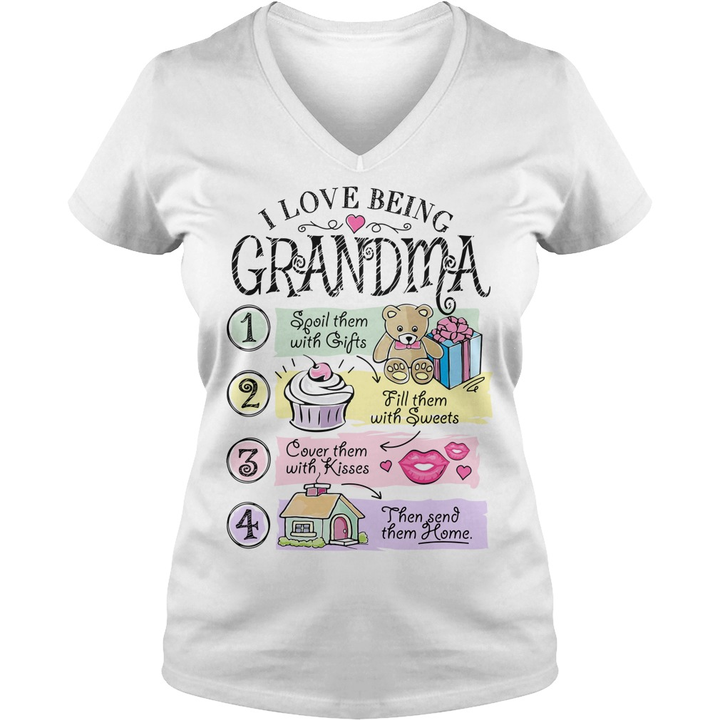 I love being grandma spoil them with gifts fill them with sweets V-neck T-shirt