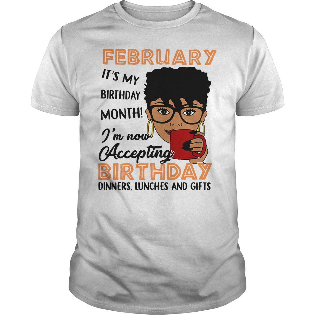 Melanin Queens February it's my birthday month I'm now Accepting birthday Guys shirt