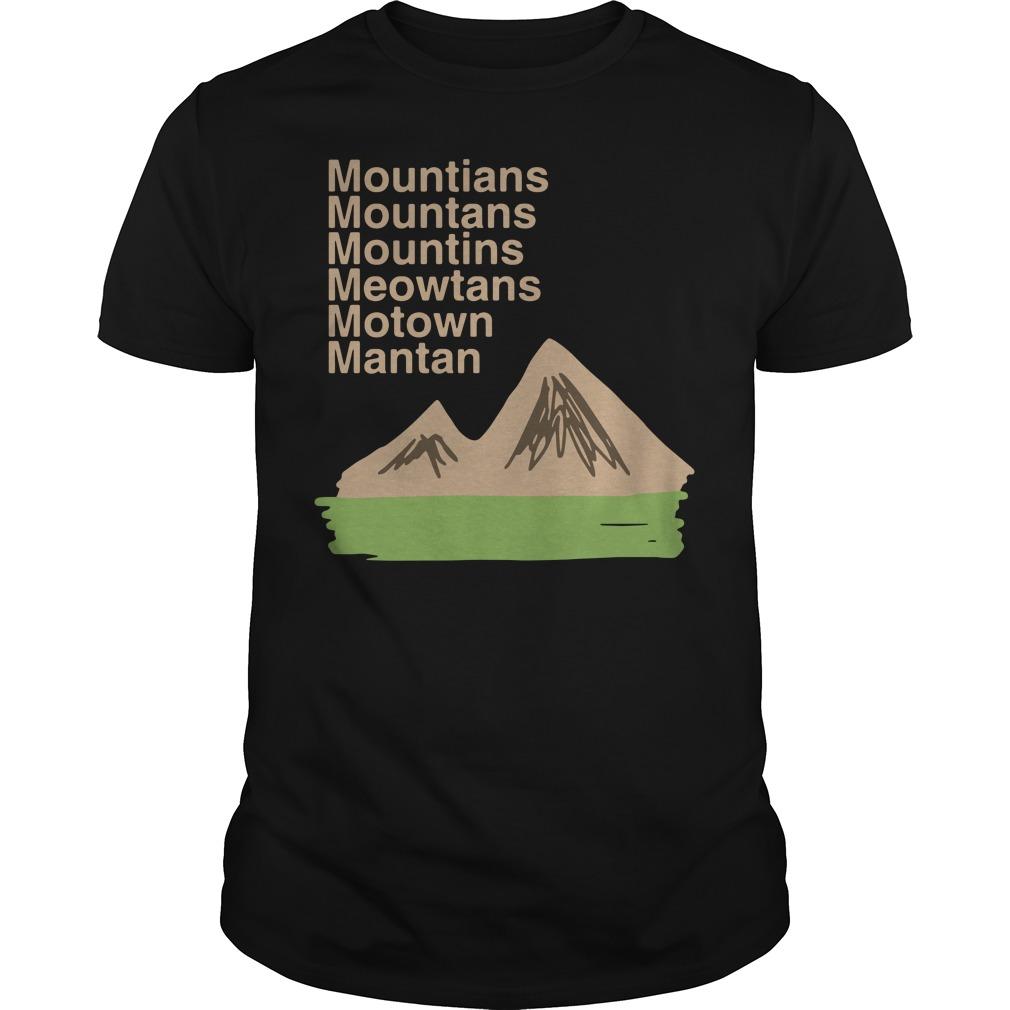 Mountians Mountans Mountins Meowtans Motown Mantan Guys shirt