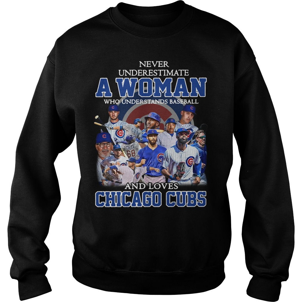 Never underestimate a woman who understands loves Chicago Cubs Sweater