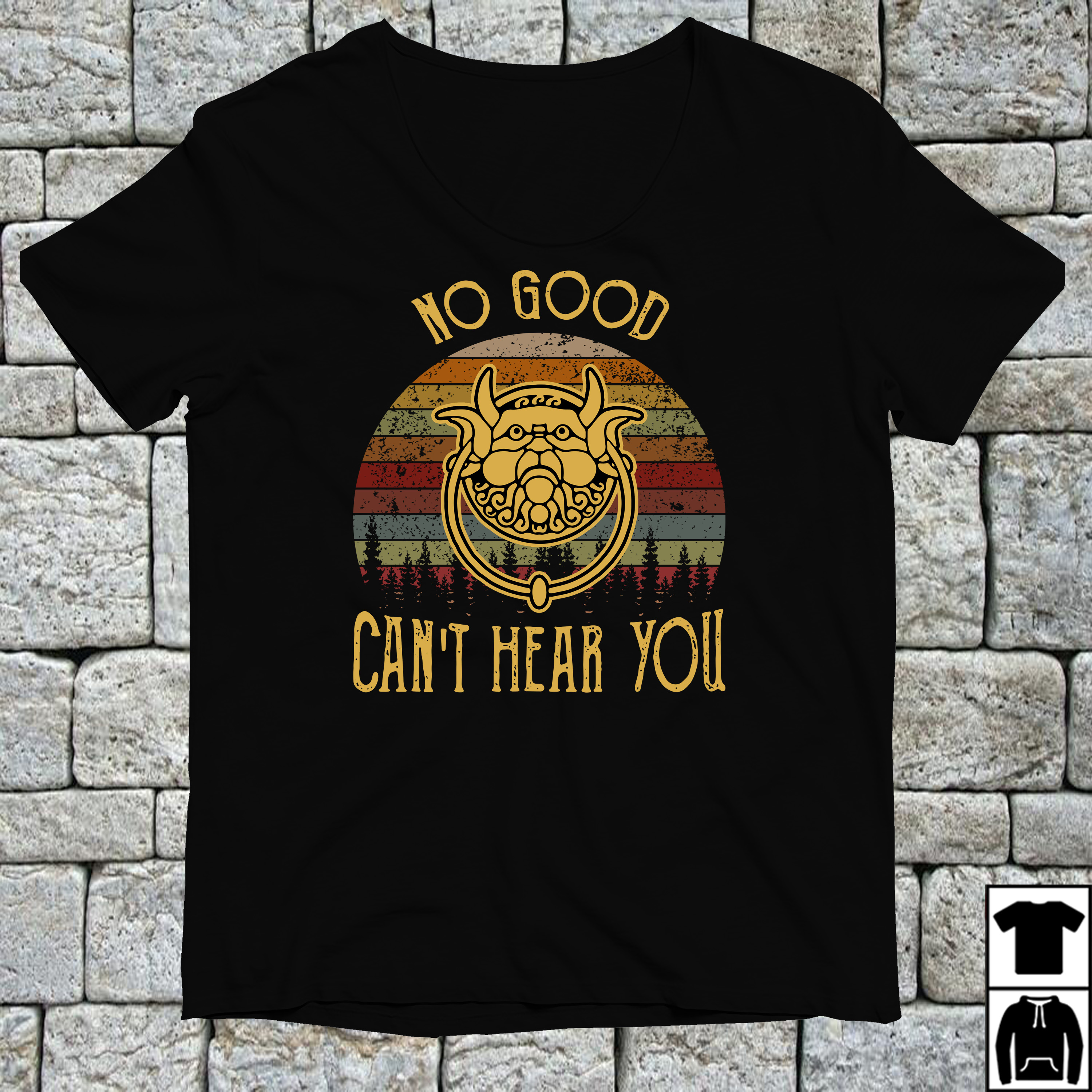 No good can't hear you vintage shirt