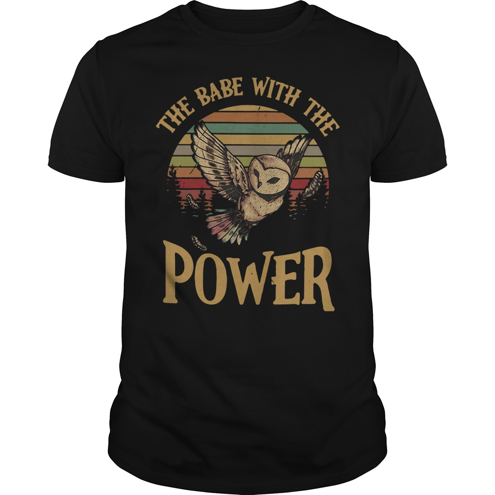 Owl The babe with the power Guys Shirt