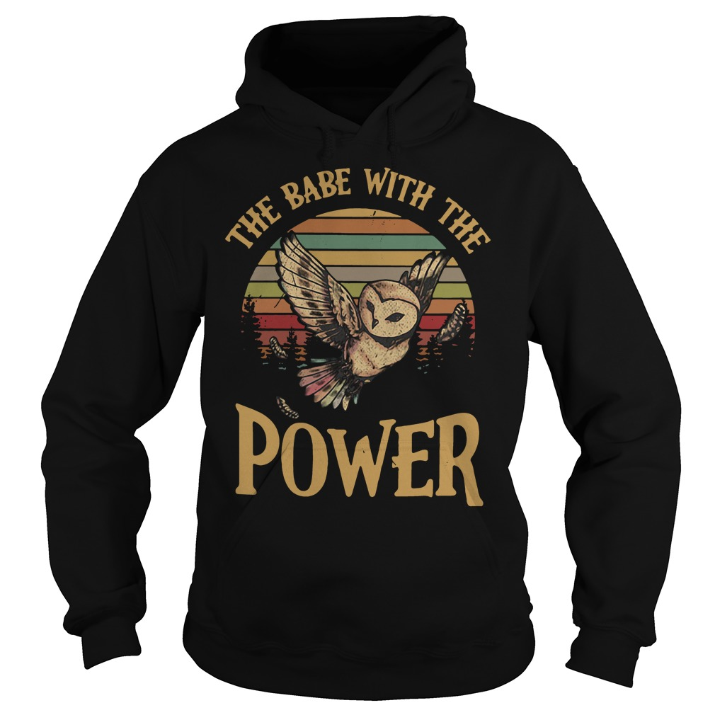 Owl The babe with the power Hoodie
