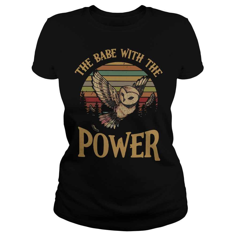 Owl The babe with the power Ladies Tee