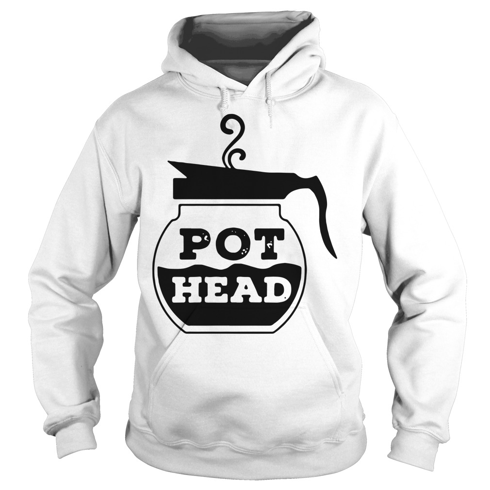 Pot Head Coffee funny Hoodie