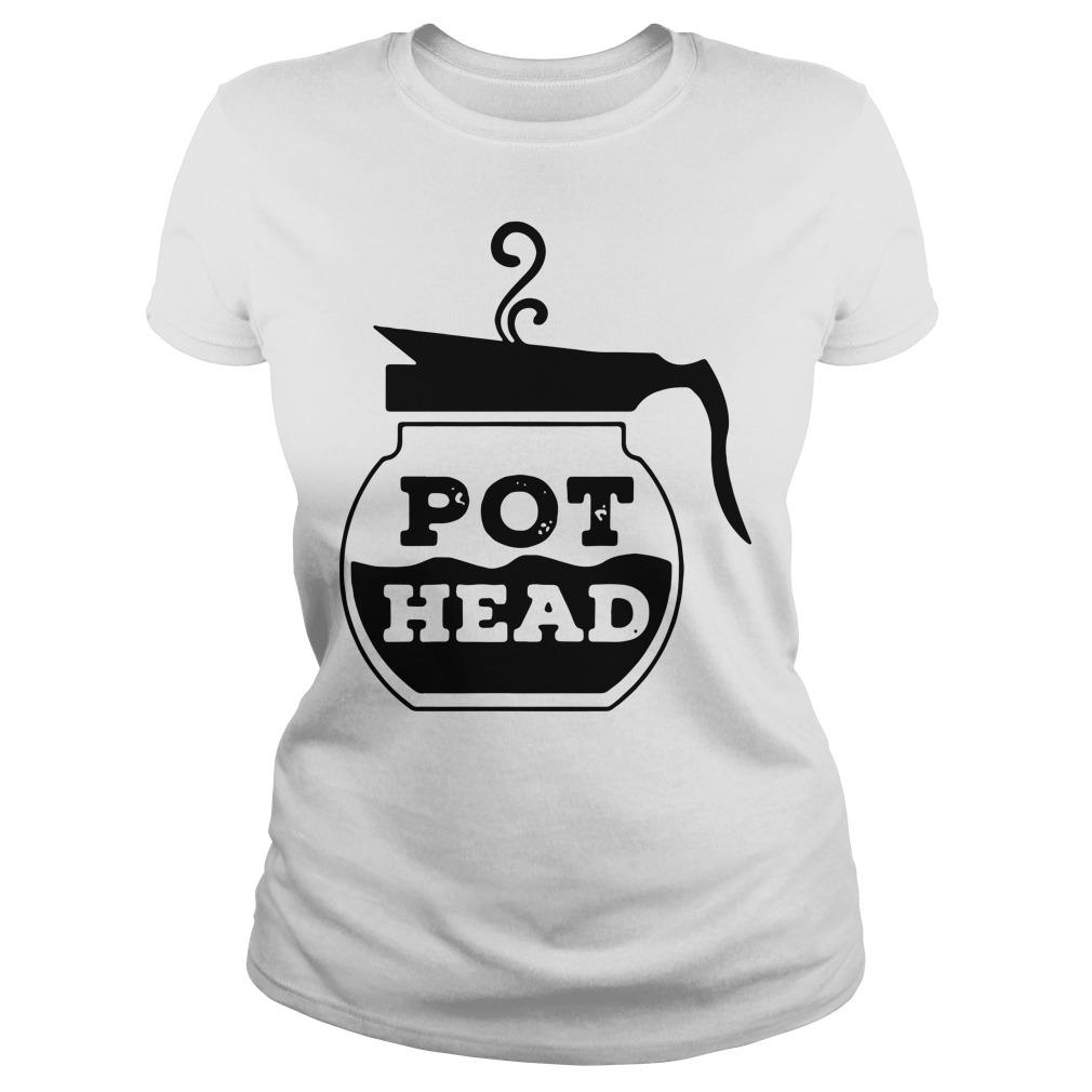 Pot Head Coffee funny Ladies tee