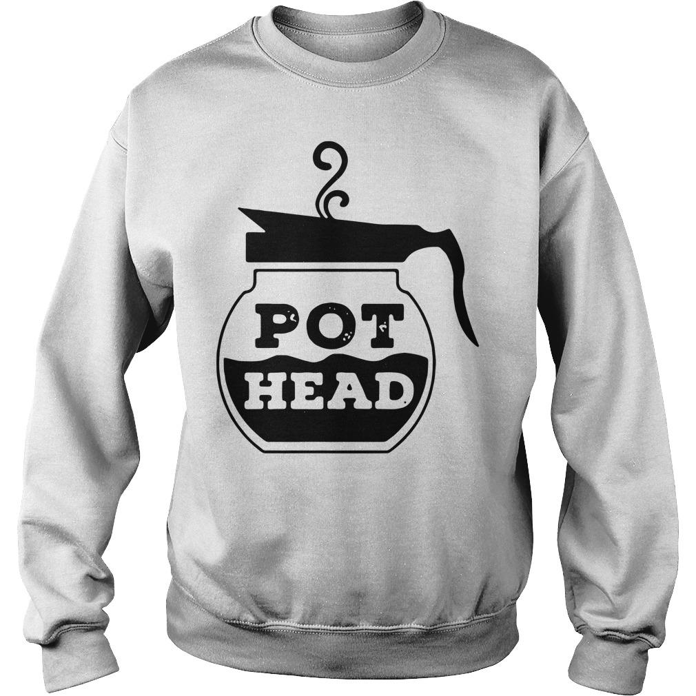 Pot Head Coffee funny Sweater