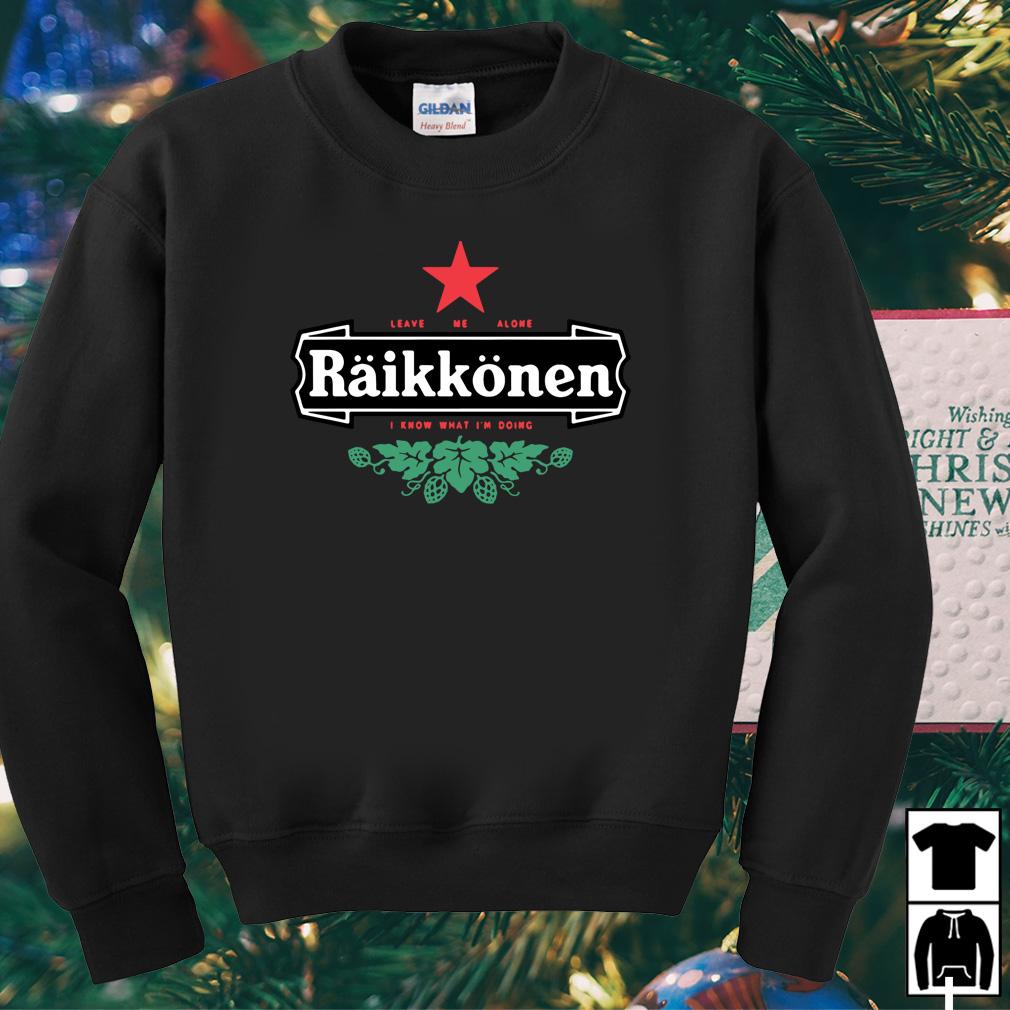 Raikkonen Leave me alone I know what I'm doing shirt