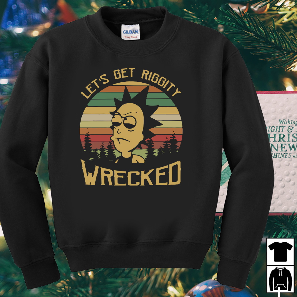 Rick let's get riggity wrecked vintage shirt