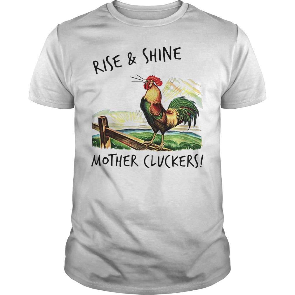 Rise and shine mother cluckers Guys Shirt