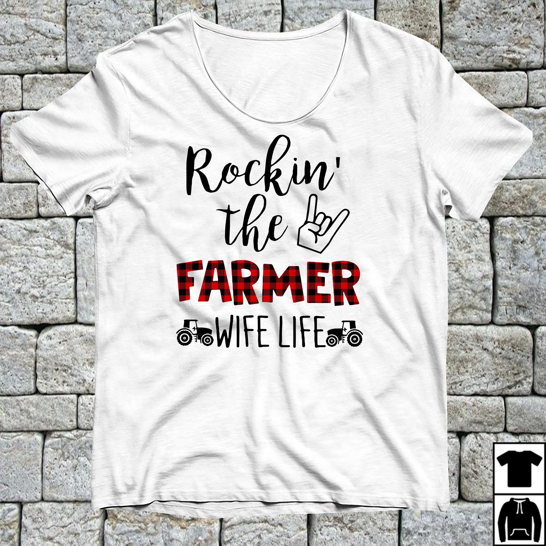Rockin the farmer wife life shirt