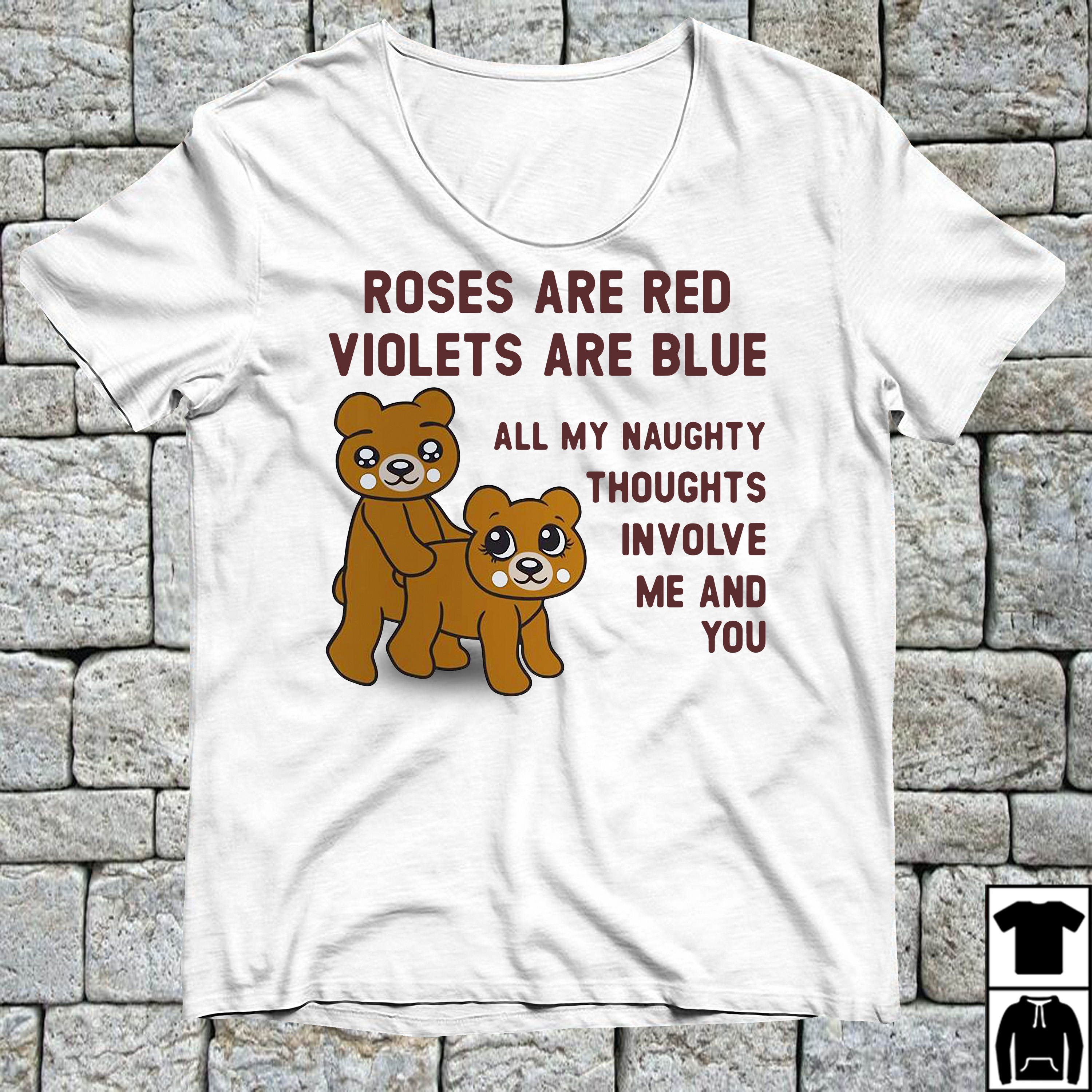 Roses are red violets are blue all my naughty thoughts involve me and you shirt
