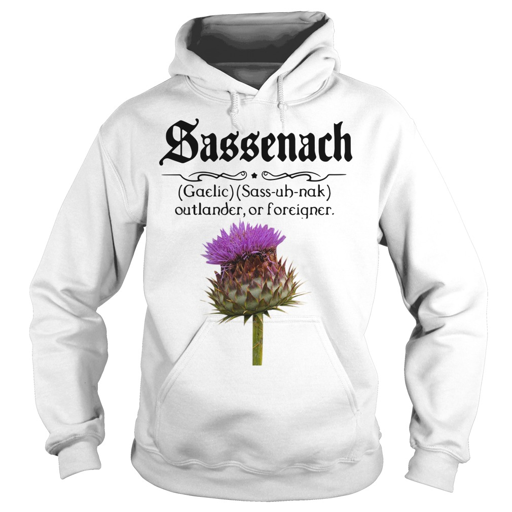 Sassenach defention meaning outlander or forciqner Hoodie