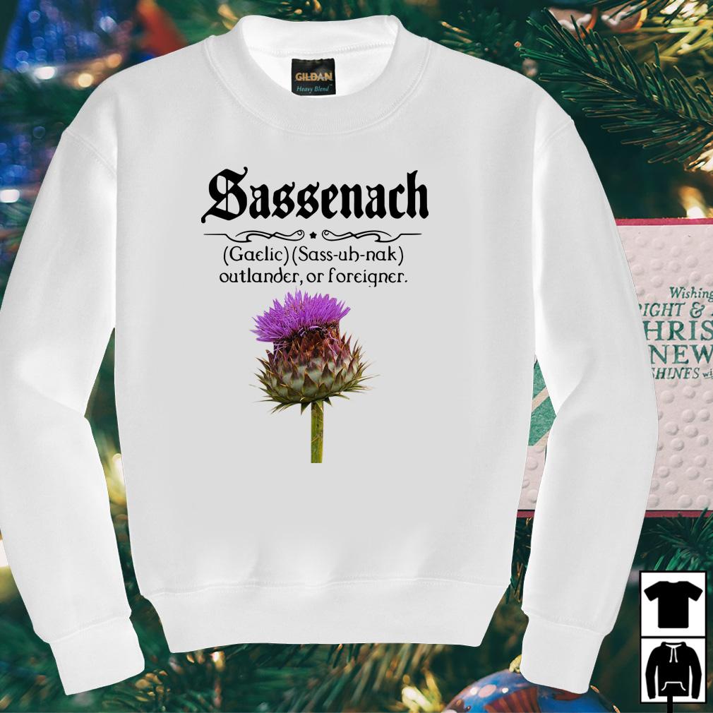 Sassenach defention meaning outlander or forciqner shirt