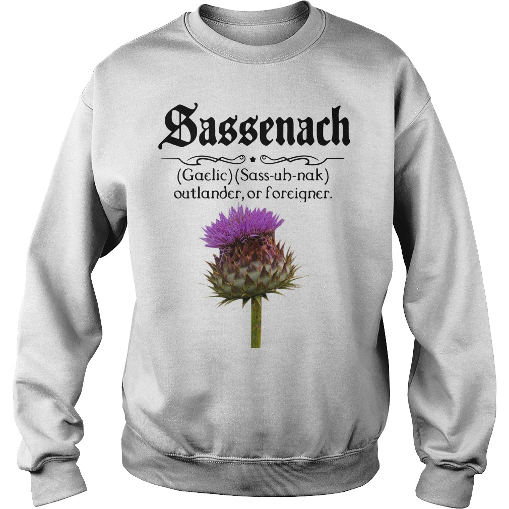 Sassenach defention meaning outlander or forciqner Sweater