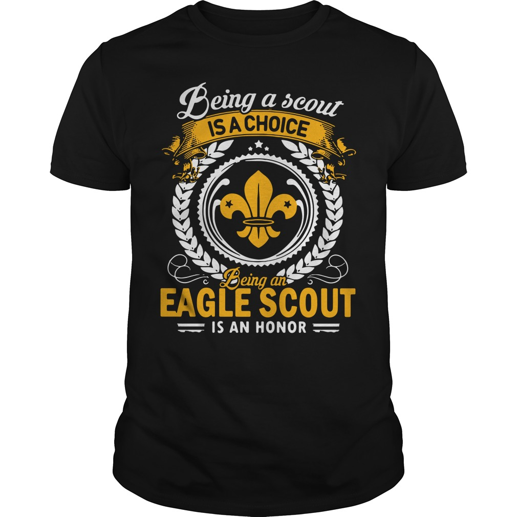 Being a scout is a choice being an aegle scout is an honor Guys Shirt
